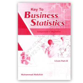 Key To Business Statistics Subject + Objective For I Com Part 2 By M Abdullah