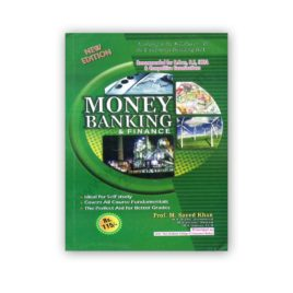 Money Banking & Finance For B Com, BS, ICMA By Prof M Saeed Khan