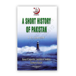 A Short History Of Pakistan By I.H. Qureshi Books One To Four – Karachi University
