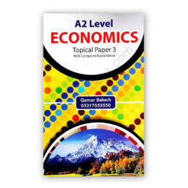 A2 Level Economics Topical P3 With Complete Explanation By Qamar Baloch