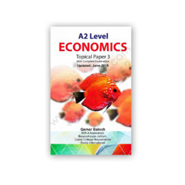 A2 Level Economics Topical P3 with Explanation June 2018 By Qamar Baloch