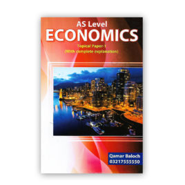 AS Level Economics Topical P1 With Complete Explanation By Qamar Baloch