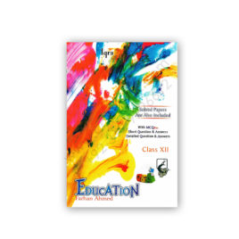 EDUCATION For Second Year (XII) Arts By Farhan Ahmed – IQRA Publishers
