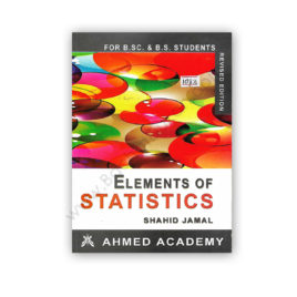 Elements Of Statistics For BSc & BS By Shahid Jamal – AHMED Academy