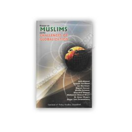 Essays on MUSLIMS and the Challenges of Globalization – IPS Press