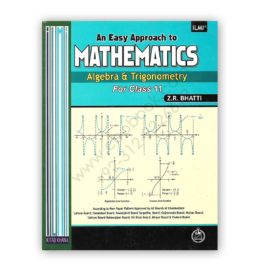 ILMI An Easy Approach To MATHEMATICS For Class 11 By Z R Bhatti