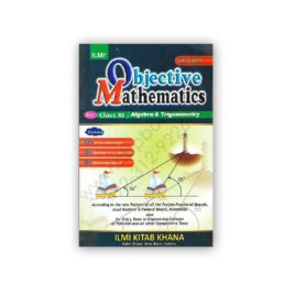 Objective Mathematics For Class XI By Z R Bhatti – ILMI Kitab Khana