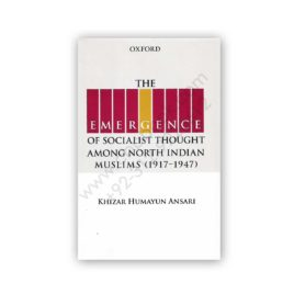 The Emergence Of Socialist Thought Among North Indian Muslim – OXFORD