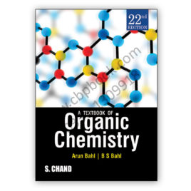 A Textbook Of Organic Chemistry Arun Bahl & B S Bahl 22nd Edition – S Chand