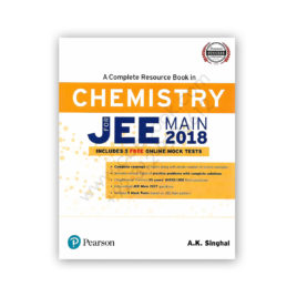 CHEMISTRY For Jee Main 2018 A.K. Singh With 5 Mock Tests – PEARSON