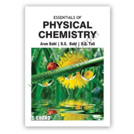 Essentials Of Physical Chemistry Arun Bahl & B S Bahl 27th Edition – S Chand