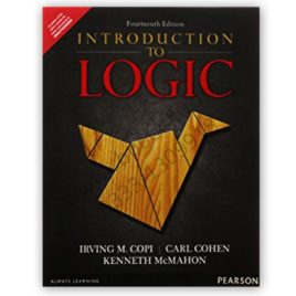 Introduction To LOGIC Irving M. Copi and Carl Cohen 14th Edition – PEARSON