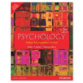 PSYCHOLOGY Indian Subcontinental Edition BARON / MISRA 5th Edition – PEARSON