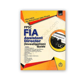 ILMI FPSC FIA Assistant Director Investigation Guide By IFFAT ASHIQ & Rai M Iqbal Kharal