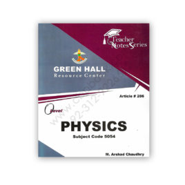 O Level PHYSICS Notes (Course Book) By M Arshad Chaudhry (Art#286) – Green Hall