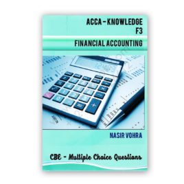 ACCA – KNOWLEDGE F3 Financial Accounting CBE – MCQs By Nasir Vohra