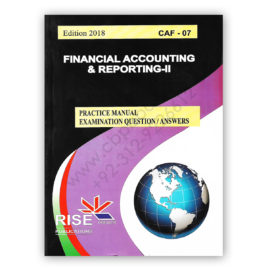 CA CAF 07 Financial Accounting & Reporting-II Edition 2018 RISE Publications