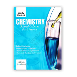 O Level CHEMISTRY Solved Past Papers Yearly 2008-2017 – BOOK MEDIA