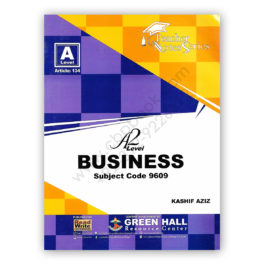A2 Level BUSINESS Notes By Kashif Aziz 2018 (Art#134) – Green Hall