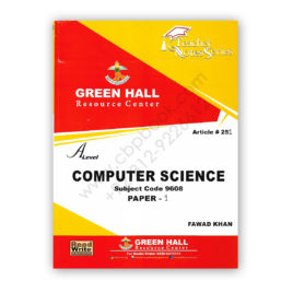 A Level COMPUTER SCIENCE Paper 1 By Fawad Khan (Art#251) – GREEN HALL