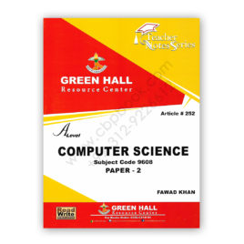 A Level COMPUTER SCIENCE Paper 2 By Fawad Khan (Art#252) – GREEN HALL