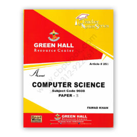 A Level COMPUTER SCIENCE Paper 3 By Fawad Khan (Art#253) – GREEN HALL
