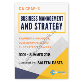 CA CFAP 3 BUSINESS MANAGEMENT Yearly Past Papers From 2005 To Summer 2018
