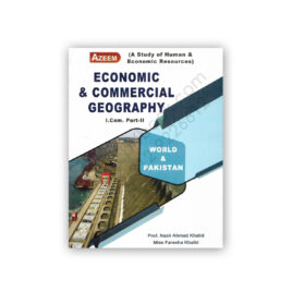 Economic and Commercial Geography by Prof. Nazeer Ahmed Khalid