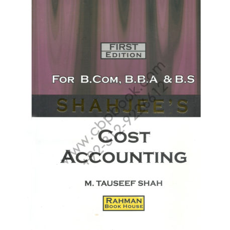 shahjees cost accounting for bcom bba and bs by m tauseef shah