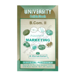 principles of marketing university guide book for bcom 2 by m khurrum kashan universal publishers