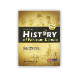 to the point history of pakistan & india for css pms pcs - jahangir worldtimes