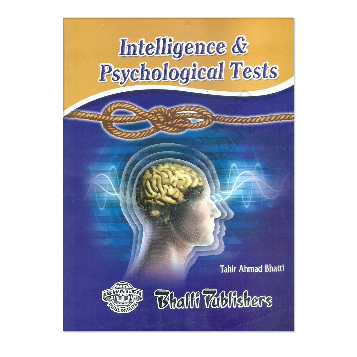 intelligence and psychological tests 2016 by tahir ahmed bhatti