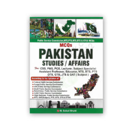 pakistan studies affairs mcqs for css pms pcs by m sohail bhatti - bhatti sons
