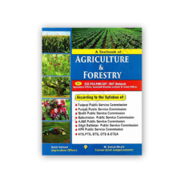 Agriculture & Foresty For CSS PMS By Nasir Ahmed and M Sohail Bhatti