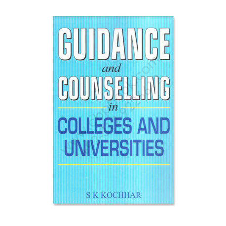 guidance and counselling in colleges & universities s k kochhar