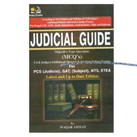 Judicial Guide objective type Question Civil Judges/Additional District &Judges Exam For PCS, GAT, NTS, ETEA By Waqar Ahmad