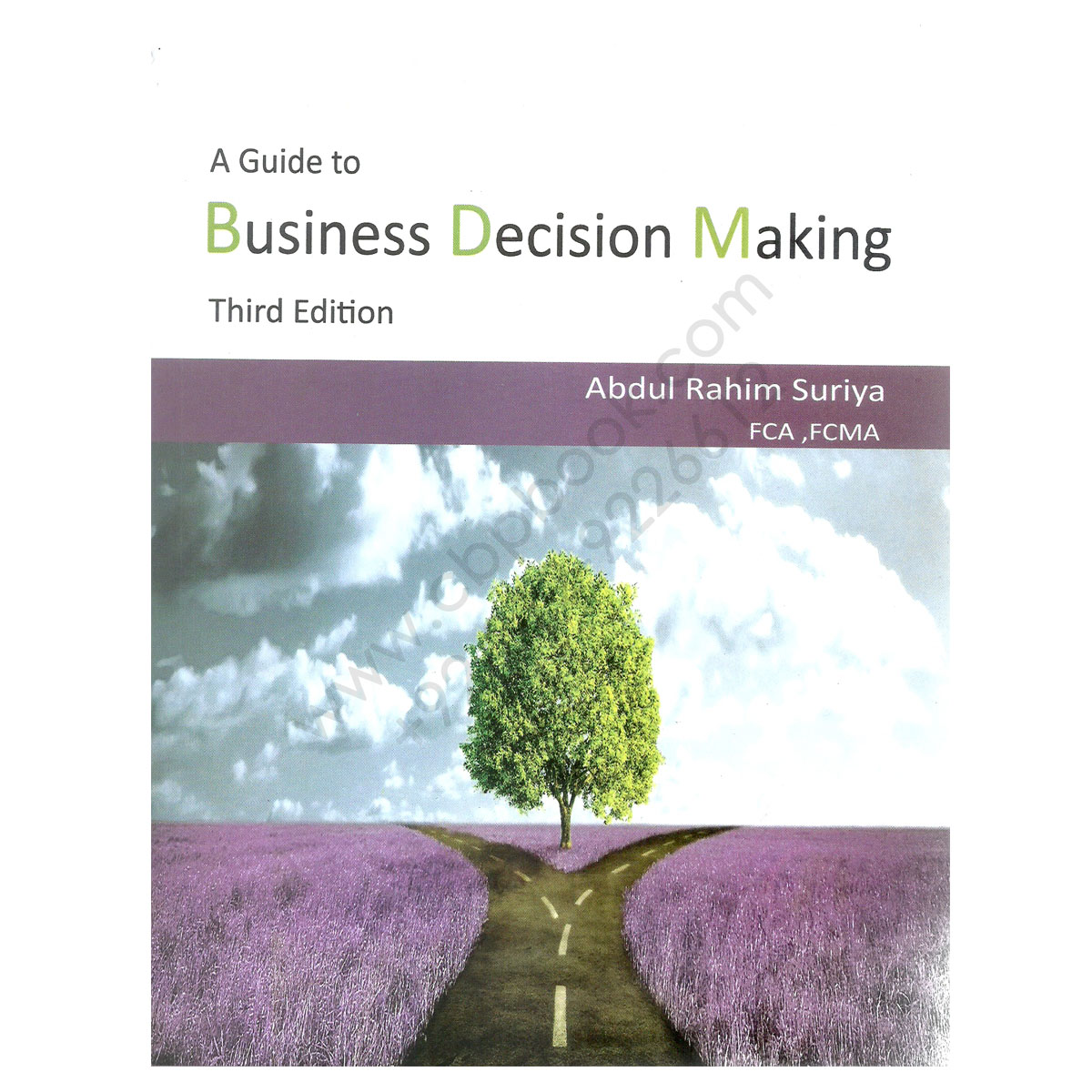 A Guide To Business Decision Making 3rd Edition by Abdul Rahim Surya FCA , FCMA Star Book Centre
