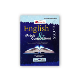 Advanced ENGLISH Precis & Composition By Prof Arshad Saeed & Attiya Bano