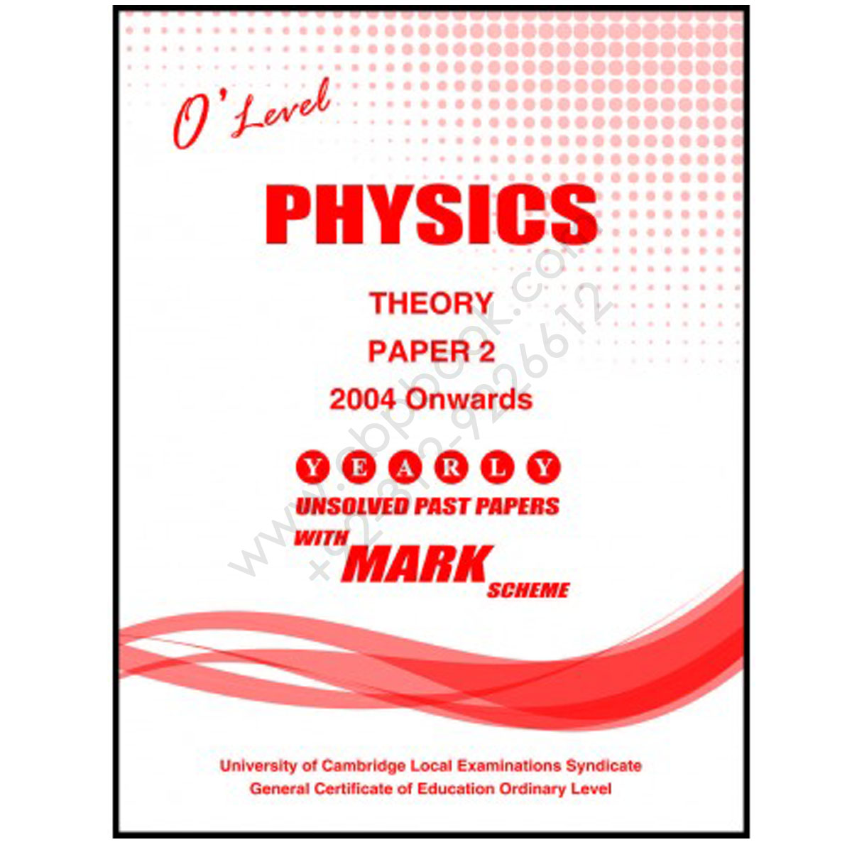 O Level PHYSICS Paper 2 Yearly Unsolved with Mark Scheme (2010 - Nov 2018)