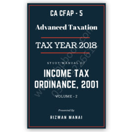ca cfap 5 study manual of income tax vol 2 by rizwan manai