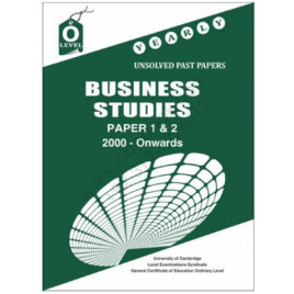 o level business studies paper 1 & 2 yearly unsolved past papers from 2000 onwards