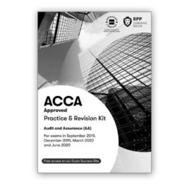 BPP ACCA F8 Audit and Assurance (AA) Practice and Revision Kit 2019-2020