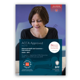 BPP ACCA P7 (AAA) Advanced Audit & Assurance Study Text- Valid Upto June 2019