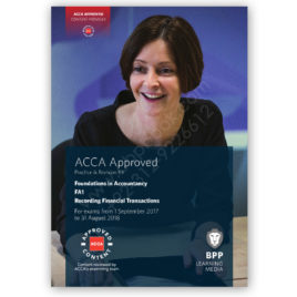 acca fia fa1 recording financial transation revision kit 2017 2018 bpp