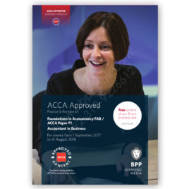 FIA FAB / ACCA Paper F1 Accountant In Business Revision Kit 2017 2018 BPP