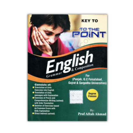 key to the point english grammar & composition by prof aftab ahmed
