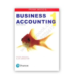 Franks Wood's BUSINESS ACCOUNTING 1 12th Edition – PEARSON