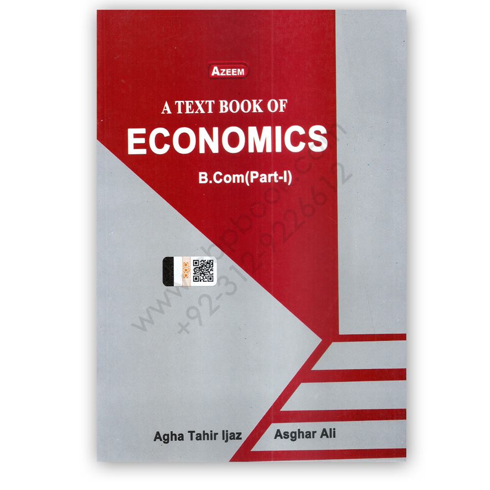 A Textbook of Economics For B Com Part 1 By Agha Tahir Ijaz - Azeem