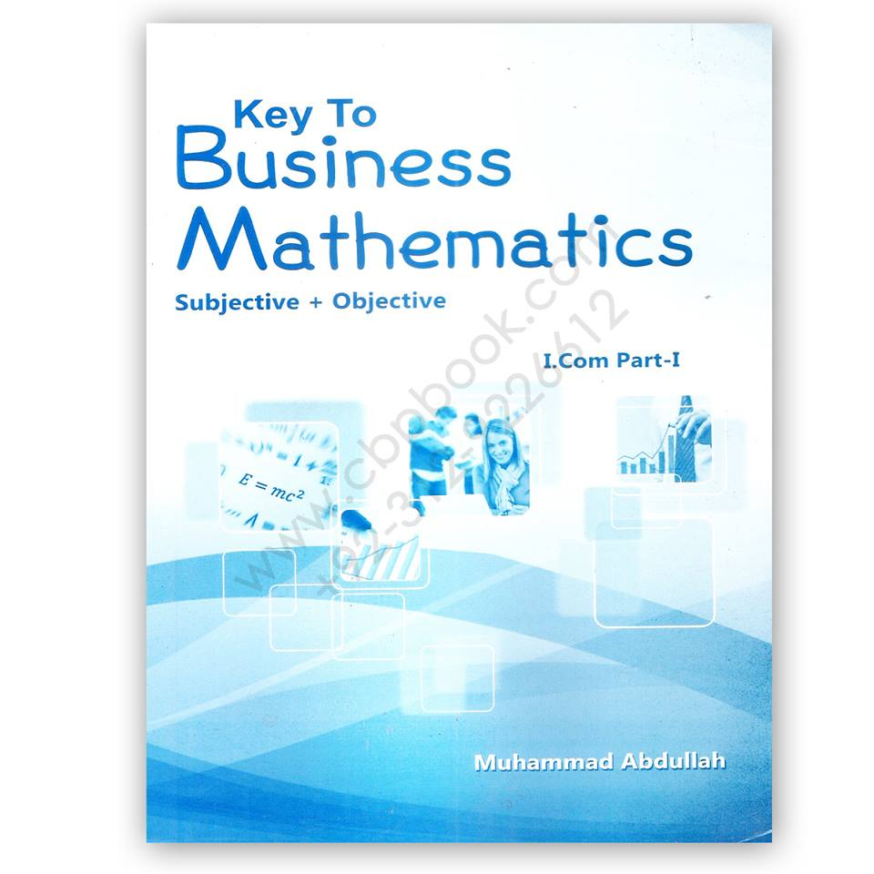 Key To Business Mathematics Subjective + Objective For I Com 1 By M Abdullah
