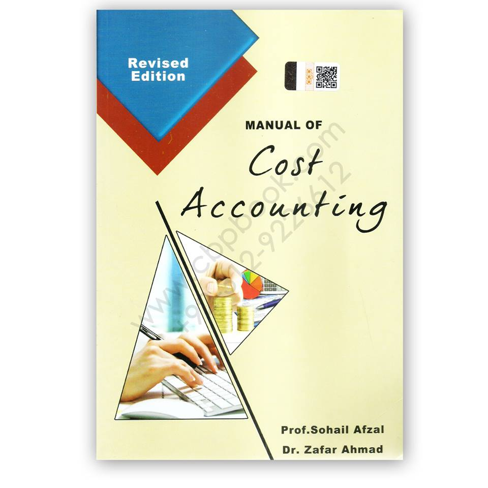 manual of cost accounting for bcom by sohail afzal and zafar ahmed